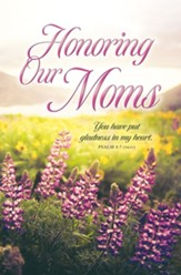 Honoring Our Moms (Psalm 4:7, NKJV) Bulletins, 100