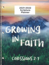 God's Word in Time Scripture  Planner: Growing in Faith  Colossians 2:7 Elementary/Middle School Student Edition (ESV  Version; August 2021 - July 2022)