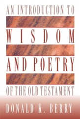 An Introduction to Wisdom and Poetry of the Old Testament - eBook