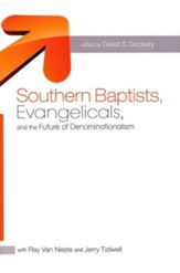 Southern Baptists, Evangelicals, and the Future of Denominationalism - eBook