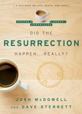 Did the Resurrection Happen . . . Really?: A Dialogue on Life, Death, and Hope - eBook