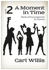 A Moment in Time: Words of Encouragement for Parents, Book 2