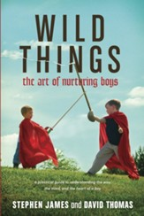 Wild Things: The Art of Nurturing Boys - eBook