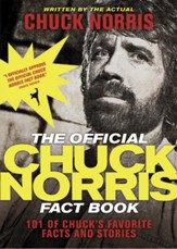 The Official Chuck Norris Fact Book: 101 of Chuck's Favorite Facts and Stories - eBook