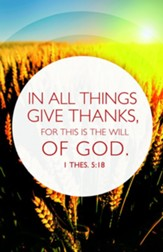 In All Things Give Thanks (1 Thessalonians 5:18, ESV)