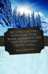 Spreads the Snow (Psalm 147:16, NIV) Bulletins, 100