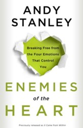 Enemies of the Heart: Breaking Free from the Four Emotions That Control You - eBook