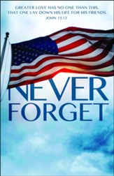 Never Forget (John 15:13, NASB) Bulletins, 100