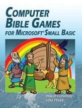 Computer Bible Games for Microsoft  Small Basic: A Beginning Programming Tutorial for Christian Schools & Homeschools, Edition 0003
