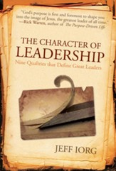 The Character of Leadership: Nine Qualities that Define Great Leaders - eBook