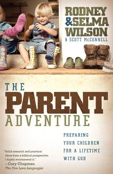 The Parent Adventure: Preparing Your Children for a Lifetime with God - eBook