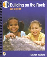 Building on the Rock Grade 1: Wisdom  Teacher's Manual