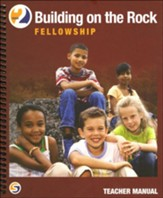 Building on the Rock Grade 2:  Fellowship Teacher's Manual