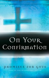 On Your Confirmation Promises for Guys: from the New International Version - eBook
