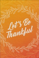 Let's Be Thankful, Updated Edition (Pack of 25 Tracks)