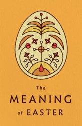 The Meaning of Easter, Pack of 25 Tracts