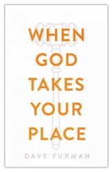 When God Takes Your Place Tracts, Pack of 25