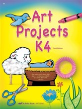 Art Projects for K4 (Unbound Edition)