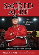 The Sacred Acre: The Ed Thomas Story - eBook
