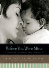 Before You Were Mine: Discovering Your Adopted Child's Lifestory - eBook