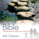 Step into the Bible: 100 Family Devotions to Help Grow Your Child's Faith - eBook