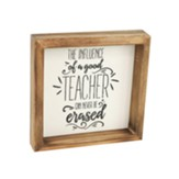 The Influence of a Good Teacher Can Never Be Erased Box Plaque