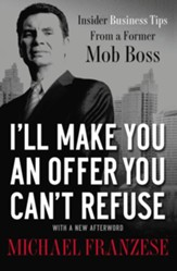 I'll Make You an Offer You Can't Refuse: Insider Business Tips from a Former Mob Boss - eBook