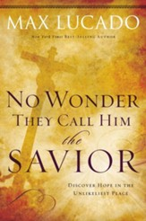 No Wonder They Call Him the Savior: Experiencing the Truth of the Cross - eBook
