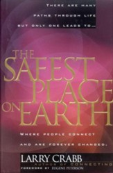 The Safest Place on Earth: Where People Connect and Are Forever Changed - eBook