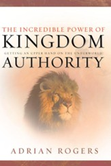 The Incredible Power of Kingdom Authority: Getting an Upper Hand on the Underworld - eBook