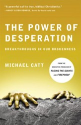 The Power of Desperation: Breakthroughs in Our Brokenness - eBook