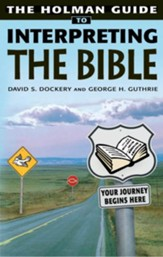 Holman Guide to Interpreting the Bible: How do you handle a sharper than sharp two-edged Sword? Very Carefully - eBook
