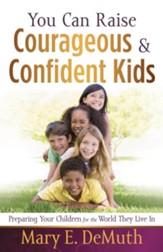 You Can Raise Courageous and Confident Kids - eBook