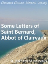 Some Letters of Saint Bernard, Abbot of Clairvaux - eBook