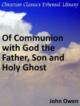 Of Communion with God the Father, Son and Holy Ghost - eBook