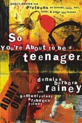 So You're About to Be a Teenager: Godly Advice for Preteens on Friends, Love, Sex, Faith, and Other Life Issues - eBook