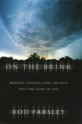 On the Brink: Breaking Through Every Obstacle into the Glory of God - eBook
