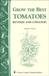 Grow the Best Tomatoes, Revised & Updated (Storey's Country Wisdom Bulletin A-189)