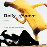 Daily Groove: a big, fat, scary devotional - eBook