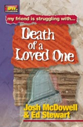 Friendship 911 Collection: My friend is struggling with.. Death of a Loved One - eBook
