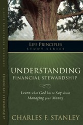Charles Stanley Life Principles Study Guides: Understanding Financial Stewardship - eBook