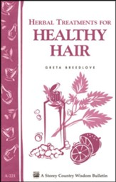 Herbal Treatments for Healthy Hair (Storey's Country Wisdom Bulletin A-221)