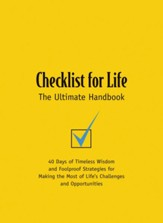 Checklist for Life: 40 Days of Timeless Wisdom & Foolproof Strategies for Making the Most of Life's Challenges and Opportunities - eBook
