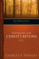 Charles Stanley Life Principles Study Guides: Preparing for Christ's Return - eBook