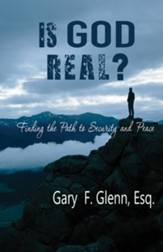 IS GOD REAL? Finding the Path to Security and Peace