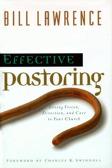Effective Pastoring: Giving Vision, Direction, and Care to Your Church - eBook