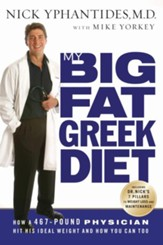 My Big Fat Greek Diet: How a 467-Pound Physician Hit His Ideal Weight and How You Can Too - eBook