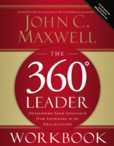The 360 Degree Leader Workbook: Developing Your Influence from Anywhere in the Organization - eBook
