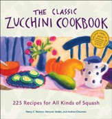 The Classic Zucchini Cookbook