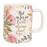 I Will Always Have Hope Mug